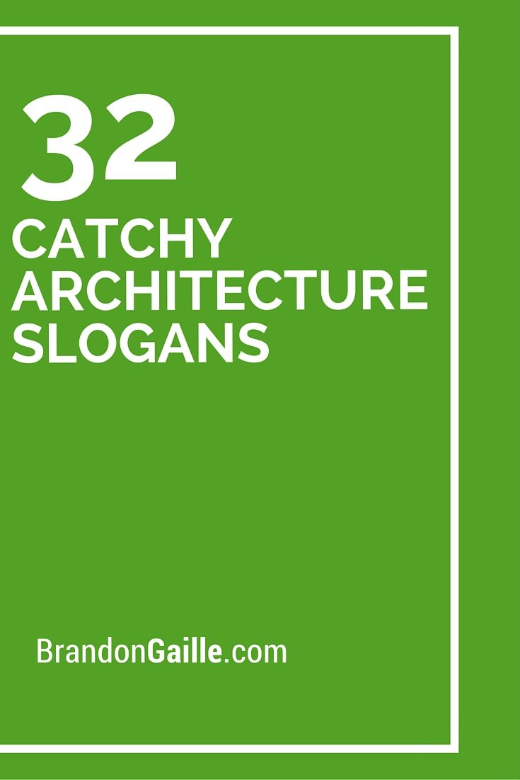 32 Catchy Architecture Slogans