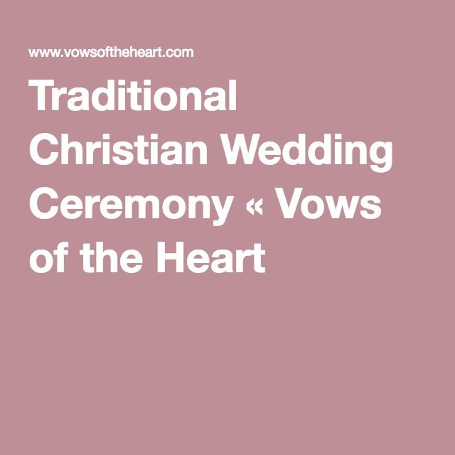 Traditional Christian Wedding Ceremony Vows Of The Heart