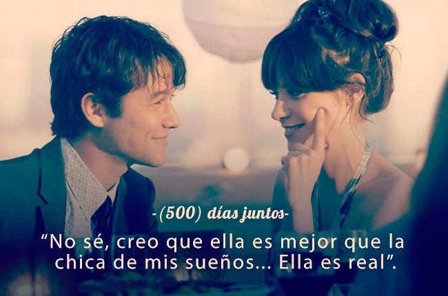 """""""No sé, creo que ella es mejor que la chica de mis sueños... Ella es real"""" - '(500) días juntos'"""