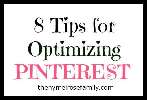 8 Tips for Optimizing Pinterest | The NY Melrose Family