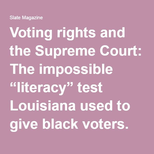 Take The Impossible Literacy Test Louisiana Gave Black Voters In