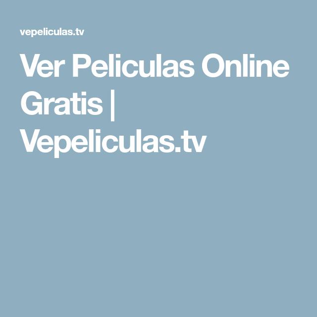Ver Peliculas Online Gratis | Vepeliculas.tv | películas en línea ...