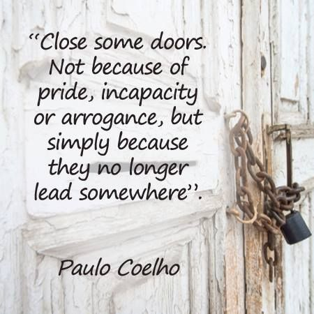 Charming Close Some Doors Not Because Of Pride, Incapacity Or Arrogance, But Simply  Because They