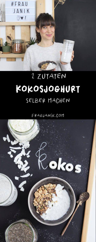 Kokosjoghurt selber machen | 2 Zutaten | aus dem Mixer – Frau Janik