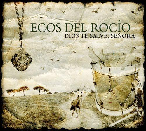 Ecos Del Rocío Dios Te Salve Señora Sevillanas Rocieras Dios Te Salve Rumba Catalana Canciones
