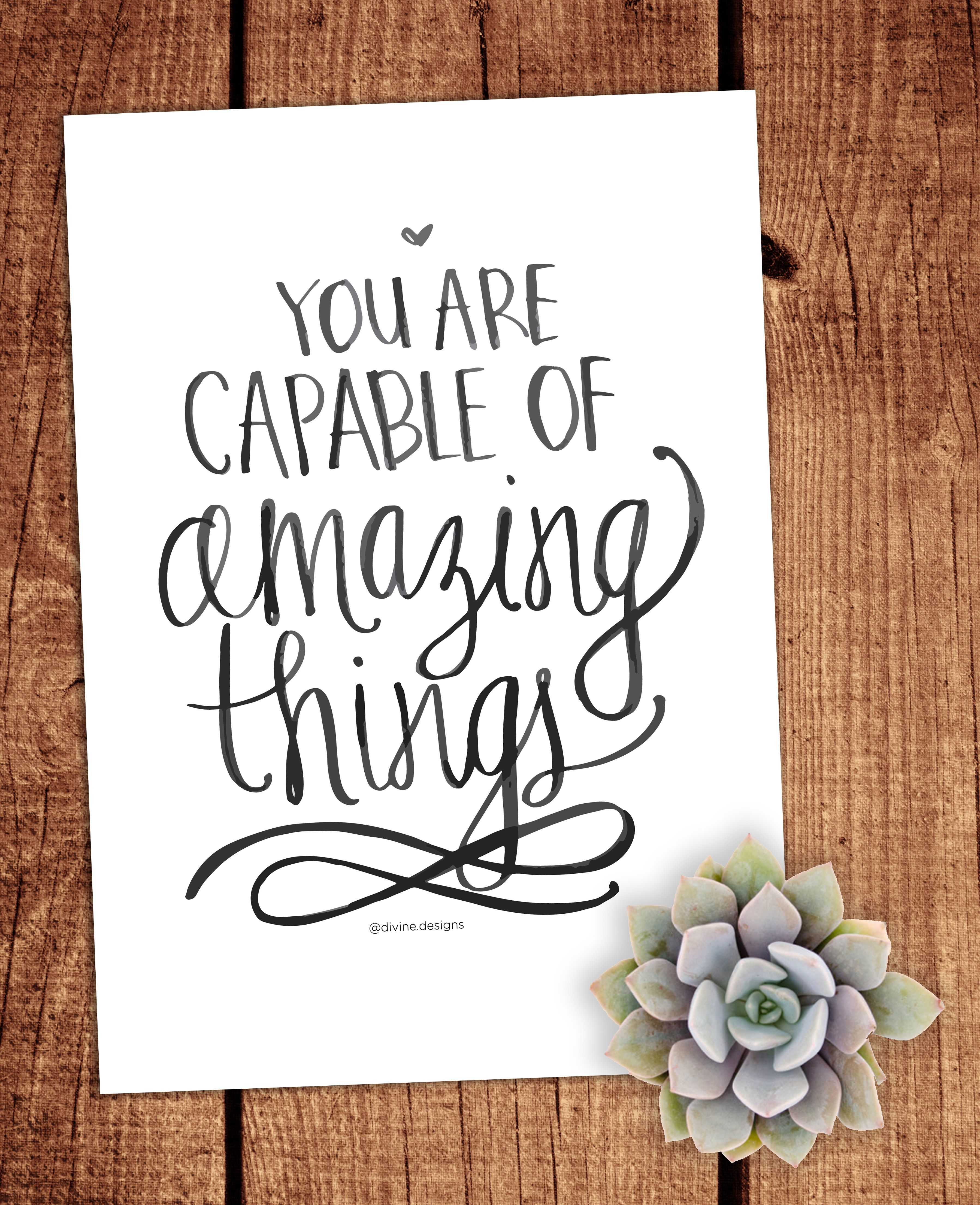 Amazing Life Quotes For Inspiration Free Printable Cards: You Are Capable Of AMAZING Things.