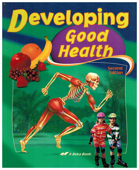Abeka Developing Good Health Text 2nd Edition Student Set Includes Text And T Q Worksheets Abeka Student A Beka