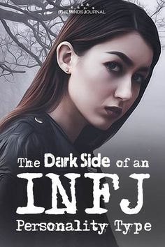 The Dark Side Of The INFJ Personality Type - Mind