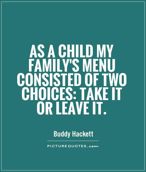 Quotes.com Mesmerizing As A Child My Family's Menu Consisted Of Two Choices Take It Or . Review