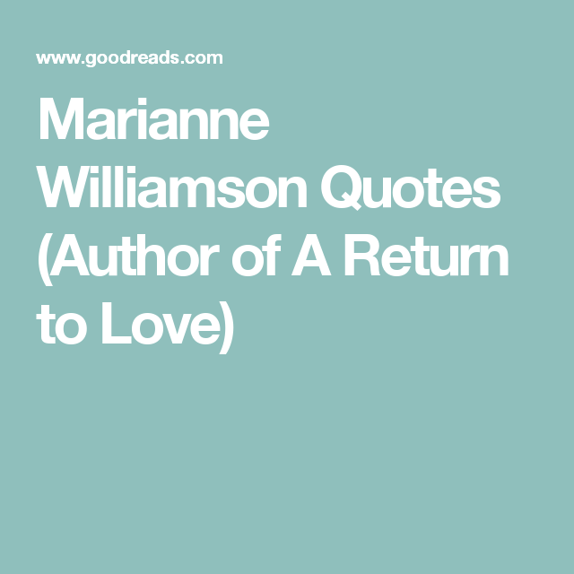 A Return To Love Quotes Beauteous Marianne Williamson Quotes Author Of A Return To Love  Quotes