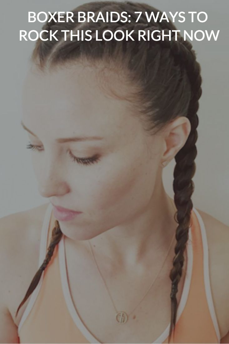 BOXER BRAIDS  WAYS TO ROCK THIS LOOK RIGHT NOW hair braids love