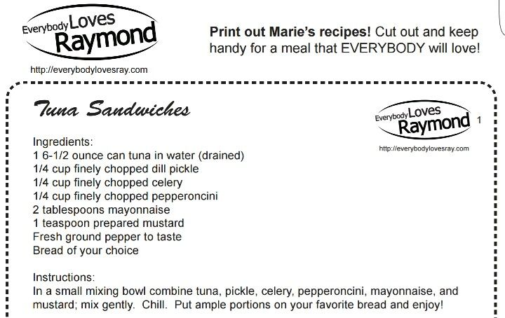 Marie's Tuna Sandwich recipe from Everybody Loves Raymond **FYI the link leads to a printable PDF file that might automatically download**