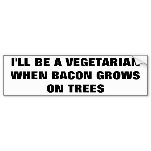 Bacon tree vegetarian bumper sticker