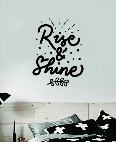 Rise and Shine Wall Decal Quote Home Room Decor Art Vinyl Sticker Inspirational Teen Baby Nursery Playroom School  Apartment Sleep