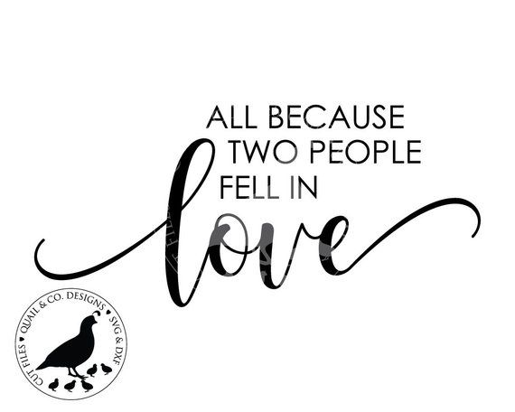 Download All Because Two People Fell in Love svg, Love svg, Wedding ...