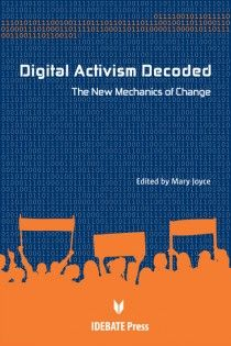 IDEBATE Press: Digital Activism Decoded - The New Mechanics of Change