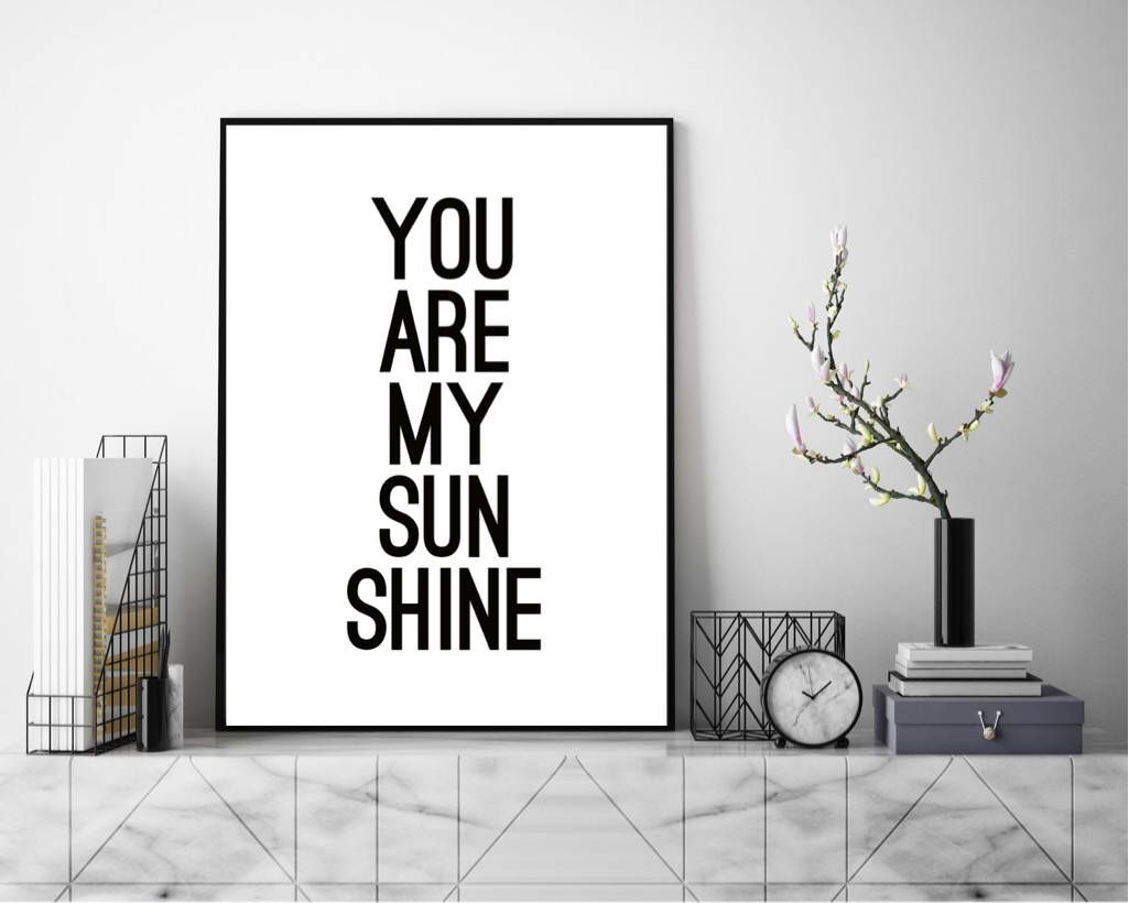 You are my sunshine quote wall art art print typography poster