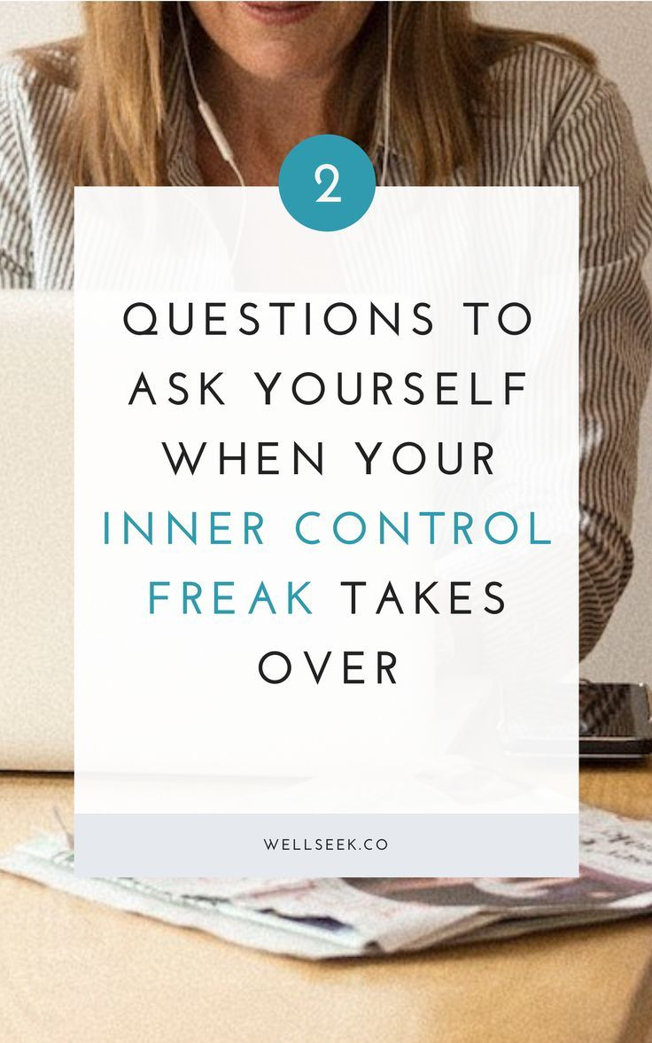 2 questions to ask yourself when your inner control freak