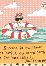 Success is sometimes just having one more patch than you have holes in your inner tube.