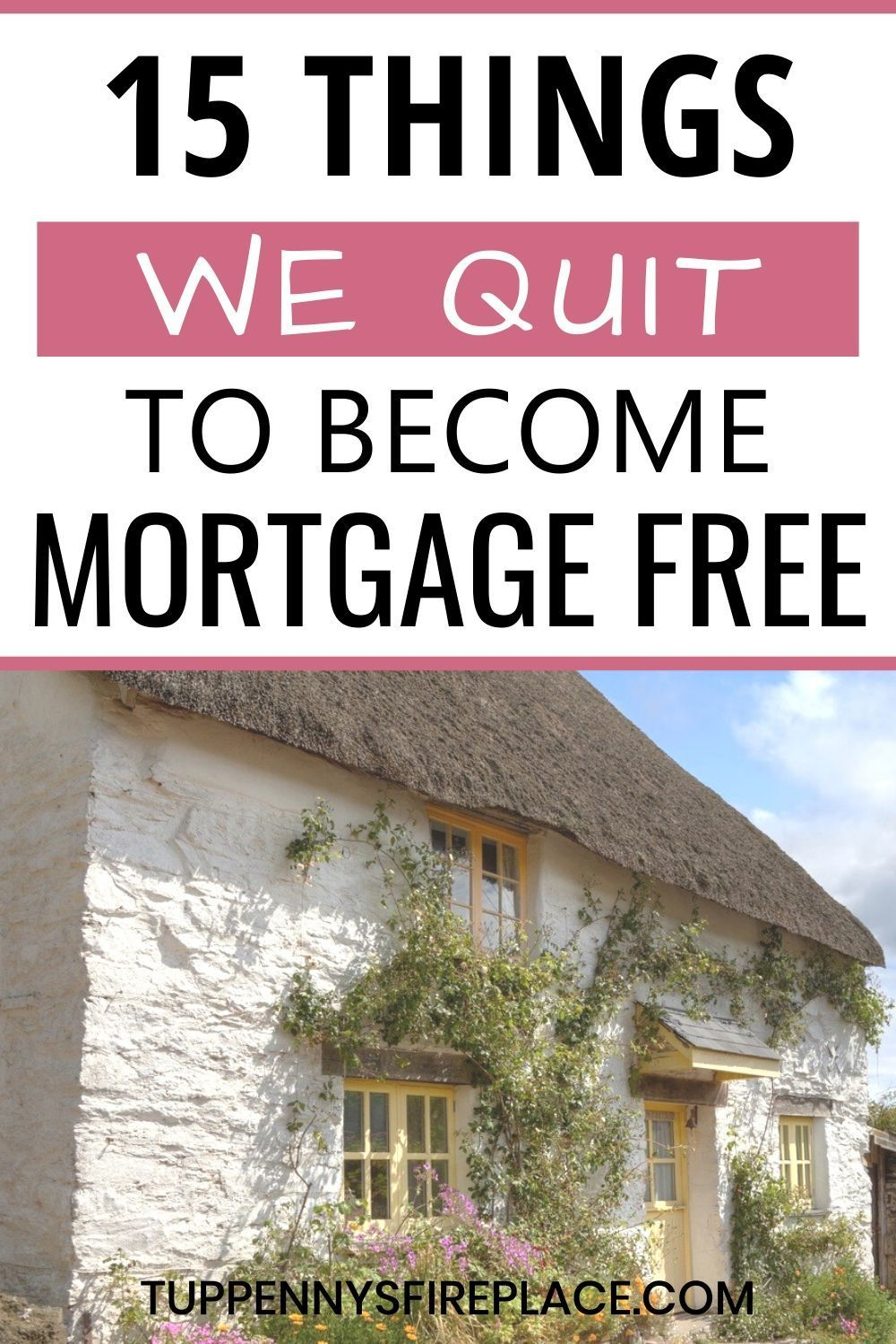15 Things We Gladly Gave Up To Become Mortgage Free Tuppennys Fireplace In 2020 Mortgage Free Living Mortgage Free Saving Money Challenge Biweekly