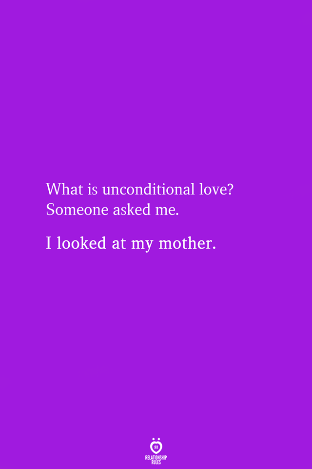 What Is Unconditional Love? Someone Asked Me | Love mom ...