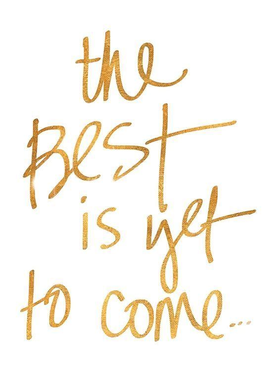 The Best Is Yet To Come Quotes Quotes Quotes About New Year