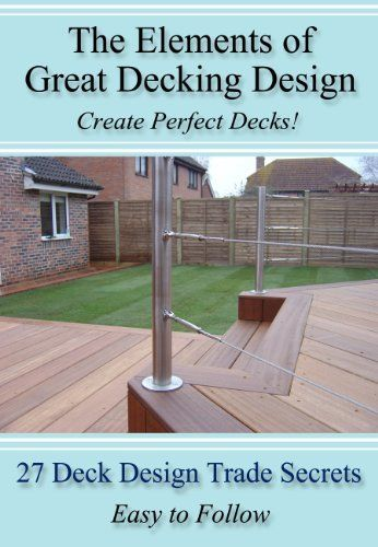 The Elements Of Great Decking Design, http://www.amazon.co.uk/dp/B009GD1STO/ref=cm_sw_r_pi_awdl_R63Jtb14C9FQ4