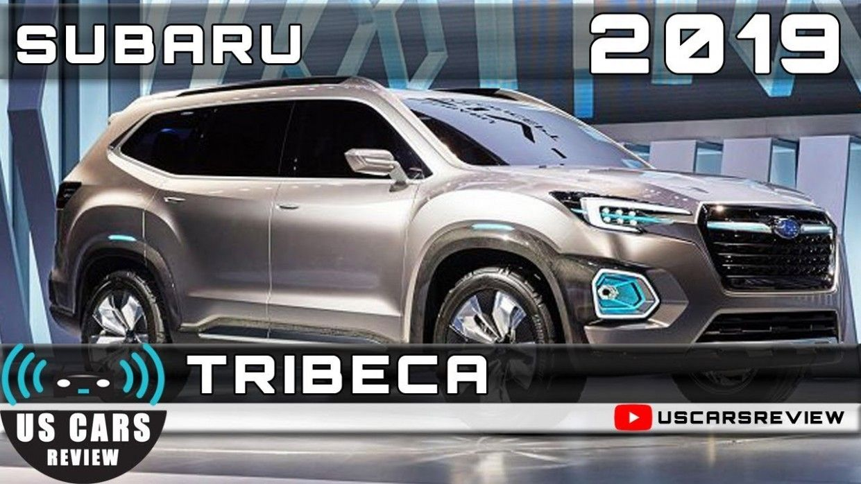 Subaru Tribeca 2020 Redesign And Concept Subaru Tribeca Subaru Subaru Cars