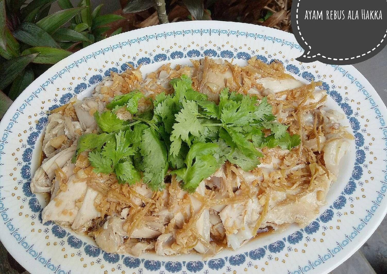 Resep Hainan Chicken Phak Cam Kee Ayam Rebus Ala Hakka Oleh Finny Puspitasari Muwarman Recipe Chicken Recipes Recipes Hainan Chicken