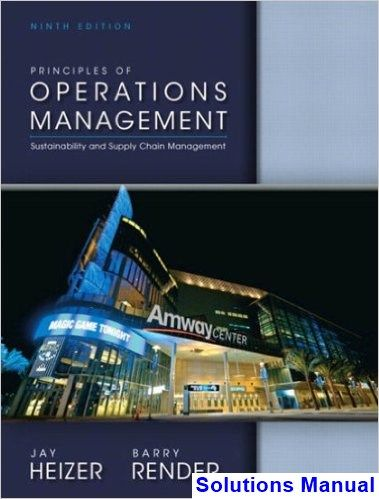 Principles of operations management 9th edition heizer solutions principles of operations management 9th edition heizer solutions manual test bank solutions manual exam bank quiz bank answer key for textbook fandeluxe Image collections
