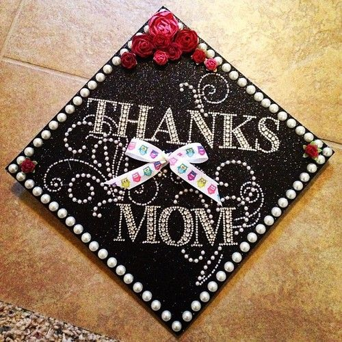 Graduation Cap Cool Way To Thank Your Mom Roo