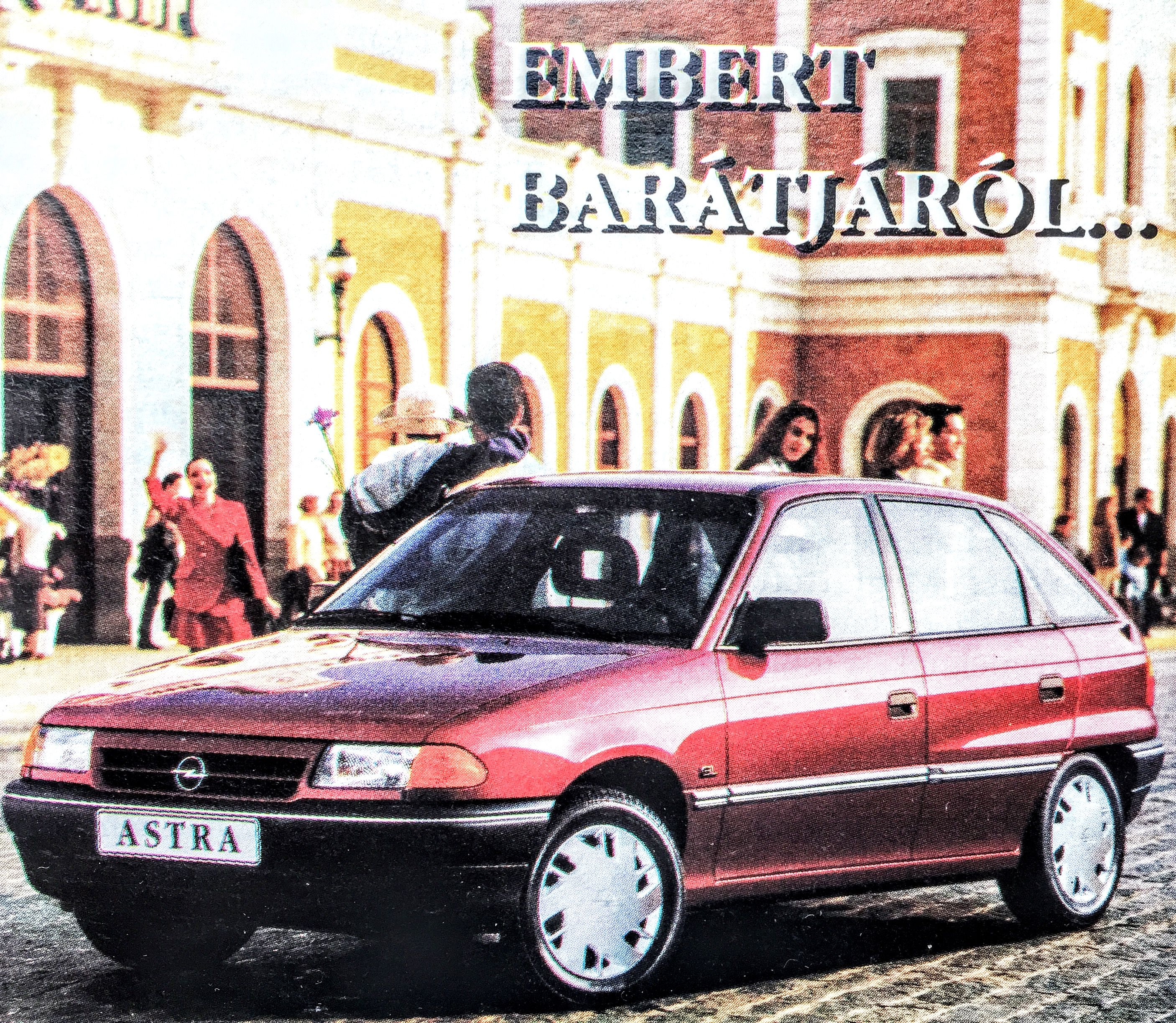 Opel Astra Early 90 S Advertisement From Hungary In March 1992 Production Of F Series Astra Was Started In Hungarian Plant Szentgotthárd