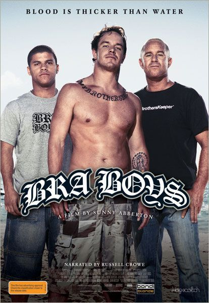 Bra Boys Starring Russell Crowe Kelly Slater Cheyne Horan Jack Kingsley A Film About The Cultural Evolution Of The Sydney B Surf Movies Boys Boys Posters
