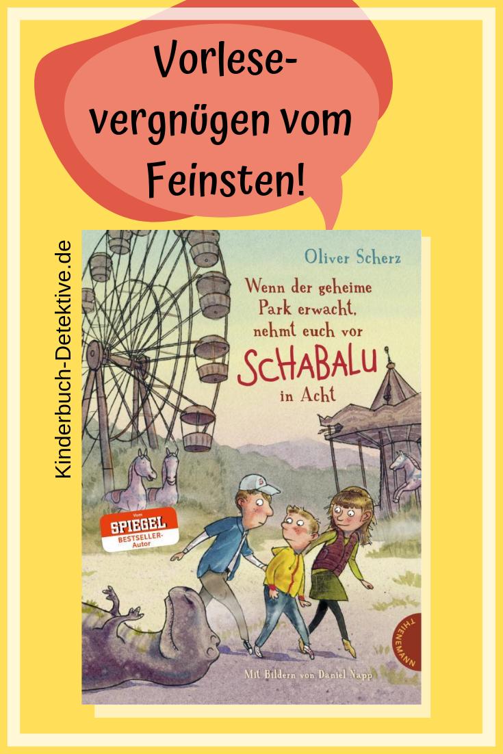 Wenn Der Geheime Park Erwacht Nehmt Euch Vor Schabalu In Acht Kinderbuch Detektive Kinderbucher Geschichten Fur Kinder Bilderbuch