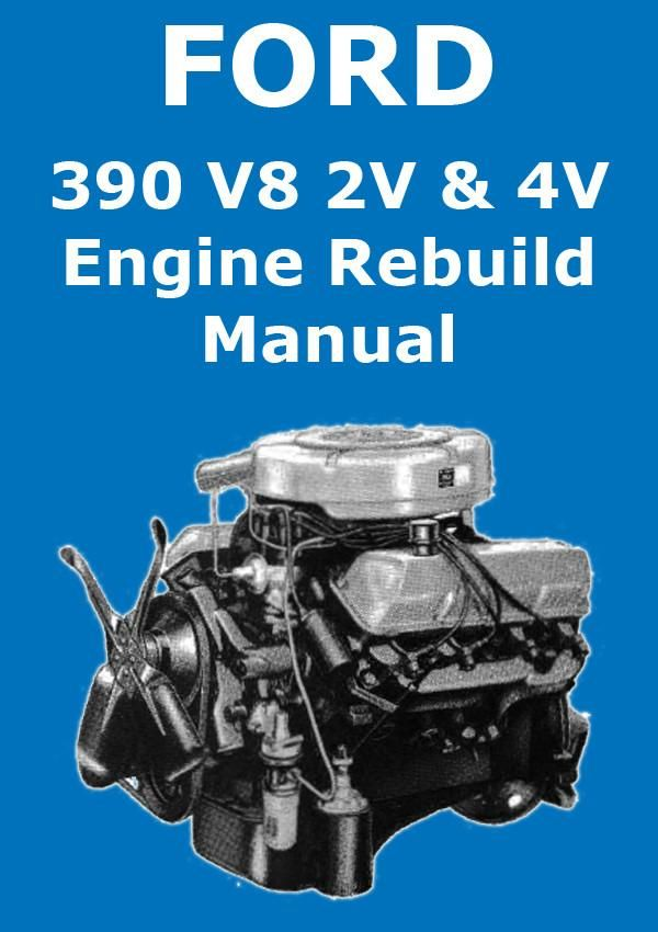 ford 390 cu in v8 engine service overhaul manual ford usa rh pinterest com Tractor Engine Overhaul Kits Chevy Engine Rebuild Guide