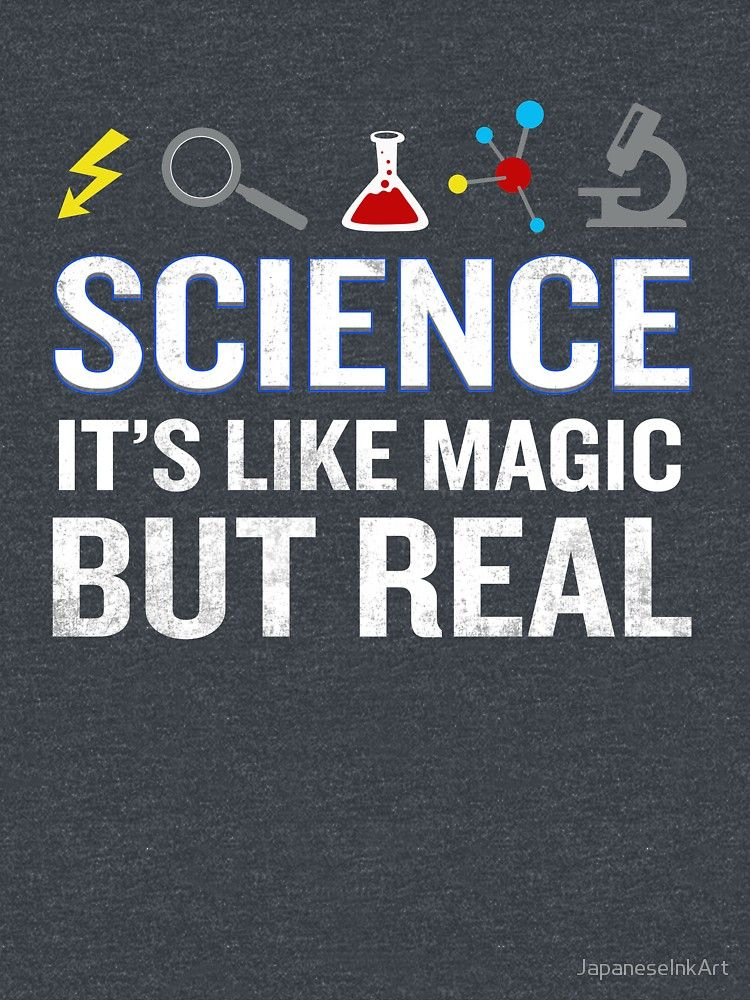 Science It S Like Magic But Real Funny Quote Nerd T Shirt By Japaneseinka Aff Affiliate Real Funny Scien Science Remembrance Quotes Classroom Signs