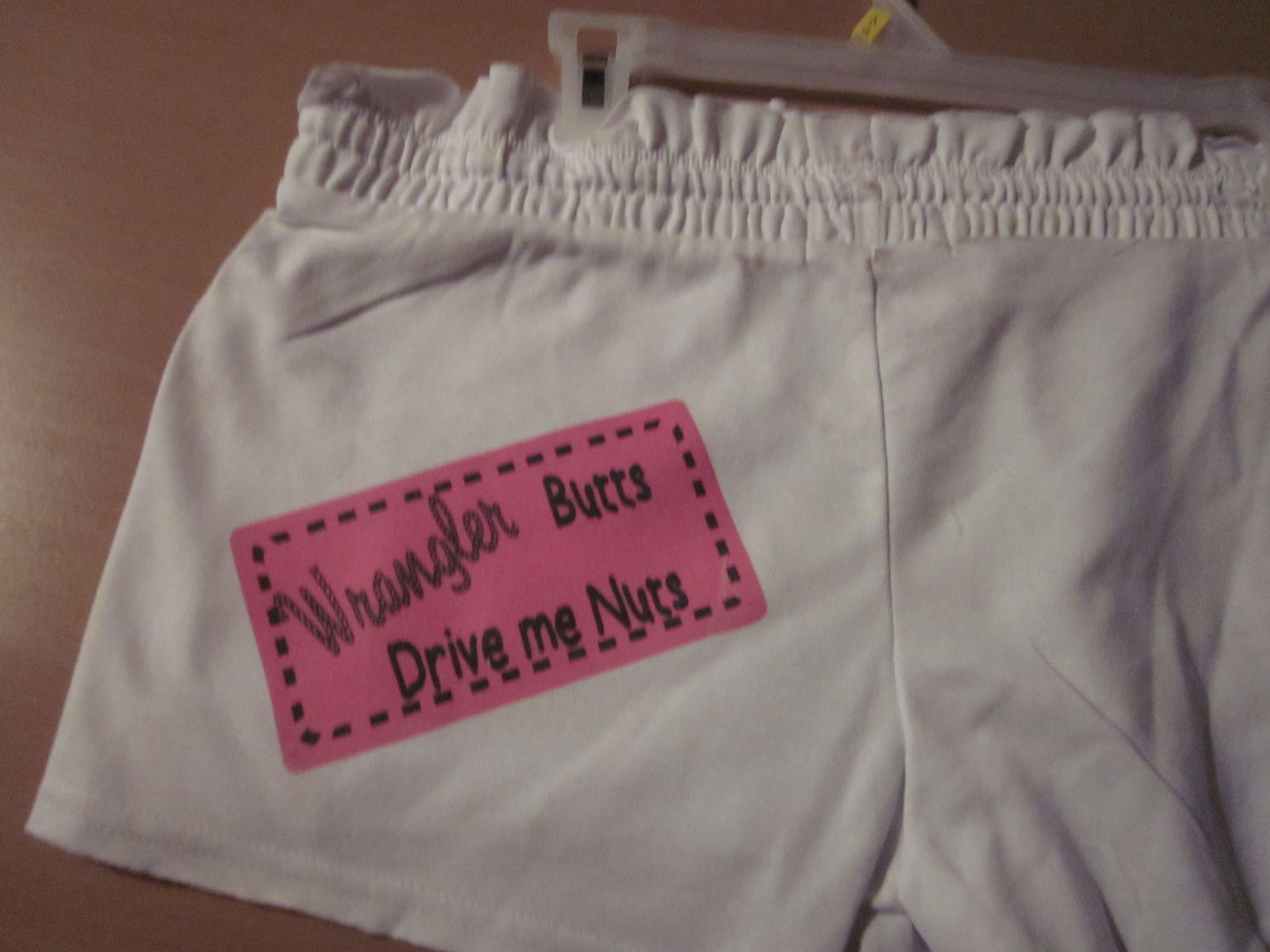 """""""Wrangler Butts drive me nuts""""  Transfer in Hot Pink  Can go on shorts, whatever"""
