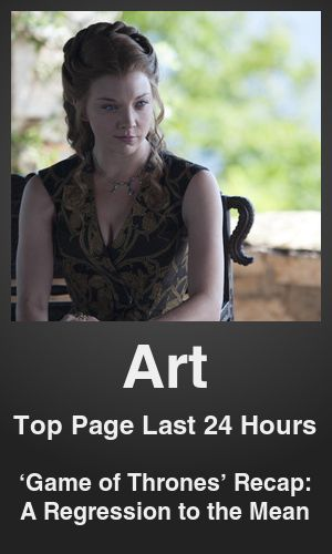 Top Art link on telezkope.com. With a score of 1461. --- 'Game of Thrones' Recap: A Regression to the Mean. --- #art --- Brought to you by telezkope.com - socially ranked goodness