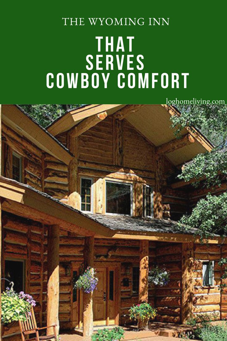 A Wyoming Inn Serves Cowboy Comfort Wyoming, Outdoor