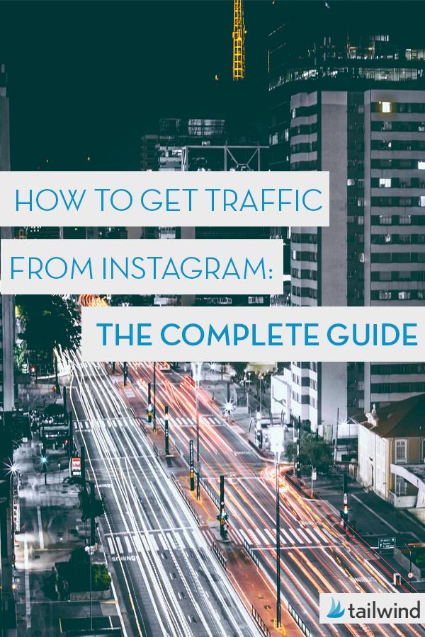 The Complete Guide to How to Get Traffic from Instagram via @tailwind