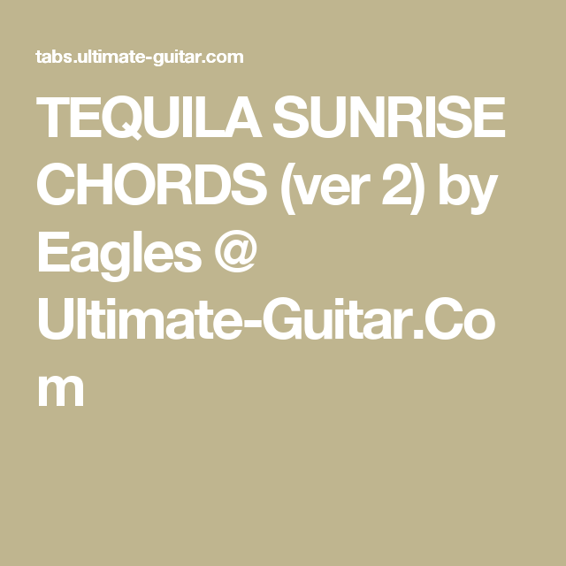 Tequila Sunrise Chords Ver 2 By Eagles Ultimate Guitar