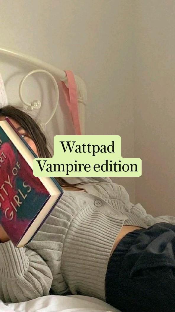 Wattpad Vampire edition