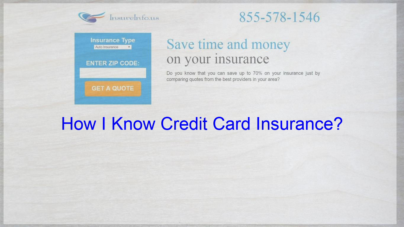 I Would Like To Learn Credit Card Insurance Is It Available In