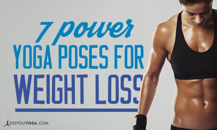 7 Power Yoga Poses To Help You Lose Weight Doyouyoga 73158