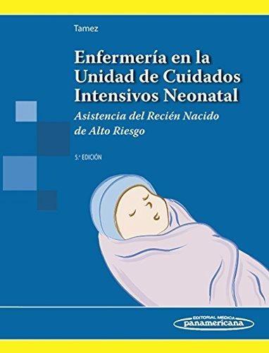 b56782e41 Enfermería en la unidad de Cuidados Intensivos Neonatal (Spanish Edition)