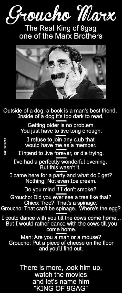 King Of 9gag Groucho Marx Quotes Groucho Marx Quotes Funny Quotes Brother Quotes