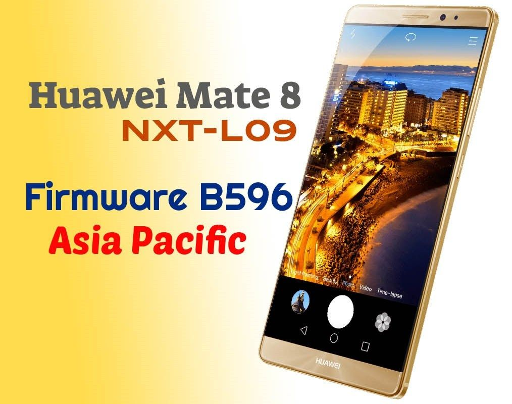 Huawei Mate 8 NXT-L09 Nougat B596 Update (Asia Pacific)   Ministry