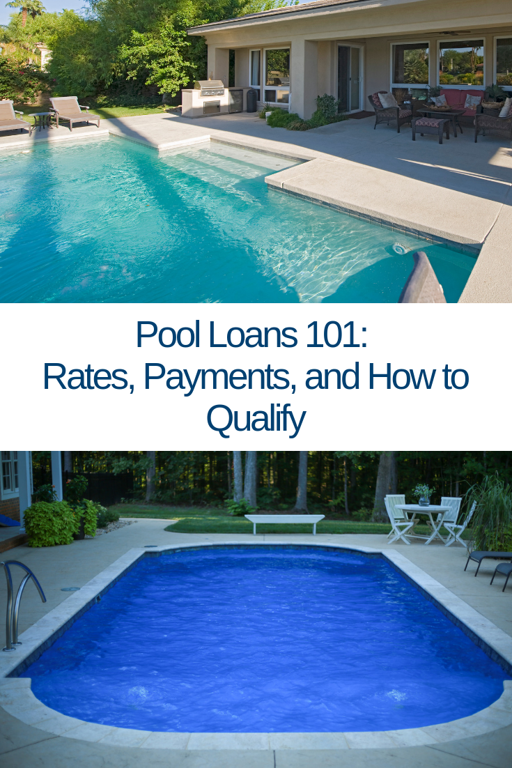 Pool Loans 101 Rates Payments And How To Qualify Pool Small