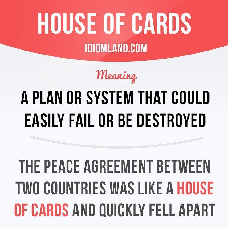 Idiomnd En Instagram House Of Cards Is A Plan Or System That