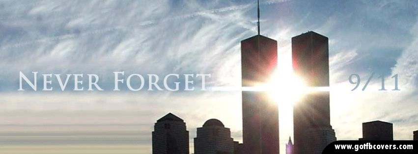 9 11 Never Forget Cover Pics Cover Photos Fb Cover Photos